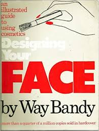 Way Bandy, Mom, An Egg and Designing Your Face